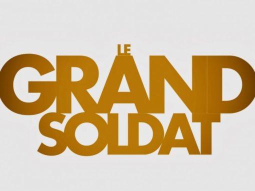 LE GRAND SOLDAT